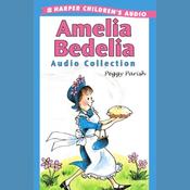 Amelia Bedelia Audio Collection (Unabridged) audiobook download