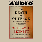 The Death of Outrage: Bill Clinton and the Assault on American Ideals audiobook download