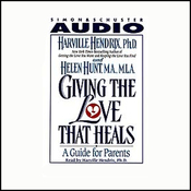Giving the Love That Heals: A Guide for Parents audiobook download