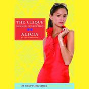 The Clique Summer Collection #3: Alicia (Unabridged) audiobook download