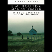 E. M. Bounds: Man of Prayer (Unabridged) audiobook download