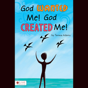 God Wanted Me! God Created Me! (Unabridged) audiobook download