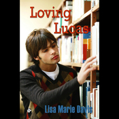Loving Lucas: Gay Fiction (Unabridged) audiobook download