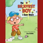 The Bravest Boy I Ever Knew (Unabridged) audiobook download