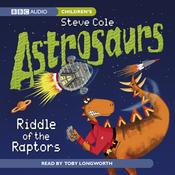Astrosaurs: Riddle of the Raptors (Unabridged) audiobook download