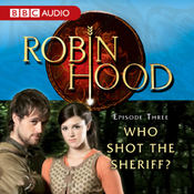 Robin Hood: Who Shot the Sheriff? (Episode 3) audiobook download