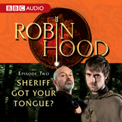 Robin Hood: Sheriff Got Your Tongue? (Episode 2) audiobook download