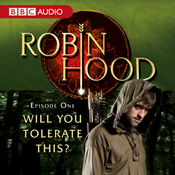 Robin Hood: Will You Tolerate This? (Episode 1) audiobook download