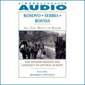 All You Want to Know: Kosovo, Serbia, Bosnia: The History Behind the Conflict in Central Europe audiobook download
