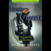 Deadly Feasts: Tracking the Secrets of a Terrifying New Plague audiobook download