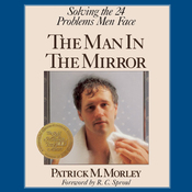 The Man in the Mirror: Solving the 24 Problems Men Face audiobook download