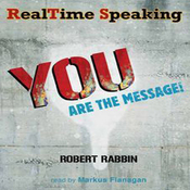 RealTime Speaking: YOU Are the Message! (Unabridged) audiobook download