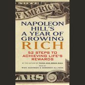Napoleon Hill's A Year of Growing Rich: 52 Steps to Achieving Life's Rewards audiobook download