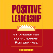 Positive Leadership: Strategies for Extraordinary Performance (Unabridged) audiobook download
