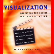 Visualization: Directing the Movies of Your Mind audiobook download