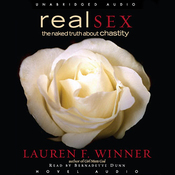Real Sex: The Naked Truth About Chastity (Unabridged) audiobook download
