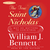 The True Saint Nicholas: Why He Matters to Christmas (Unabridged) audiobook download