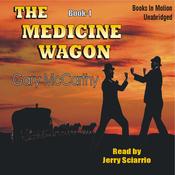 The Medicine Wagon: Medicine Wagon Series #1 (Unabridged) audiobook download