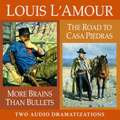 More Brains than Bullets & The Road to Casa Piedras (Dramatized) audiobook download