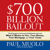 $700 Billion Bailout: The Emergency Economic Stabilization Act and What It Means to You (Unabridged) audiobook download