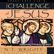 Challenge of Jesus: Rediscovering Who Jesus Was and Is (Unabridged) audiobook download