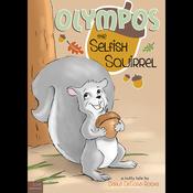 Olympos the Selfish Squirrel (Unabridged) audiobook download
