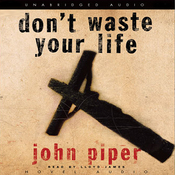 Don't Waste Your Life (Unabridged) audiobook download