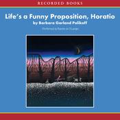 Life's a Funny Proposition, Horatio (Unabridged) audiobook download