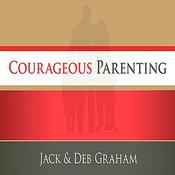 Courageous Parenting (Unabridged) audiobook download
