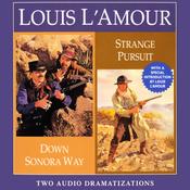 Down Sonora Way & Strange Pursuit (Dramatized) audiobook download