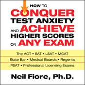How to Conquer Test Anxiety and Achieve Higher Scores on Any Exam (Unabridged) audiobook download