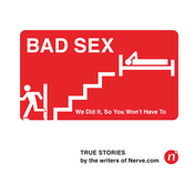 Bad Sex: We Did It, So You Won't Have To (Unabridged) audiobook download