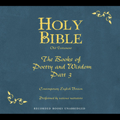 Holy Bible, Volume 13: Books of Poetry and Wisdom, Part 3 (Unabridged) audiobook download