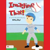 Imagine That! (Unabridged) audiobook download