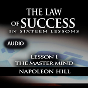 The Law of Success, Lesson I: The Master Mind (Unabridged) audiobook download