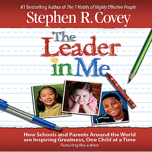 The-leader-in-me-how-schools-and-parents-around-the-world-are-inspiring-greatness-one-child-at-a-time-audiobook