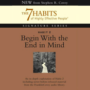 Begin With the End in Mind: Habit 2 of The 7 Habits of Highly Effective People audiobook download