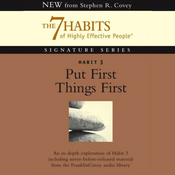 Put First Things First: Habit 3 of The 7 Habits of Highly Effective People audiobook download