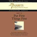 Put-first-things-first-habit-3-of-the-7-habits-of-highly-effective-people-audiobook