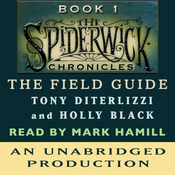 The Field Guide: The Spiderwick Chronicles, Book 1 (Unabridged) audiobook download