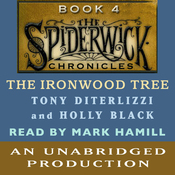 The Ironwood Tree: The Spiderwick Chronicles, Book 4 (Unabridged) audiobook download