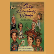 Lives of Extraordinary Women: Rulers, Rebels (and What the Neighbors Thought) (Unabridged) audiobook download