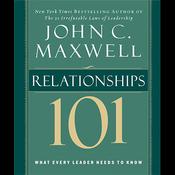 Maxwell's Leadership Series: Relationships 101 (Unabridged) audiobook download