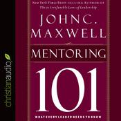 Maxwell's Leadership Series: Mentoring 101 (Unabridged) audiobook download