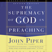 Supremacy of God in Preaching (Unabridged) audiobook download