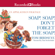 Soap! Soap! Don't Forget the Soap!: An Appalachian Folktale (Unabridged) audiobook download