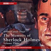 Memoirs of Sherlock Holmes, Volume 3 [Dramatised] audiobook download
