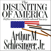 The Disuniting of America: Reflections on a Multicultural Society (Unabridged) audiobook download