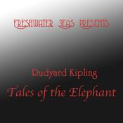 Rudyard Kipling Tales of the Elephant (Unabridged) audiobook download