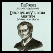 The Prince and Discourse on Voluntary Servitude (Unabridged) audiobook download